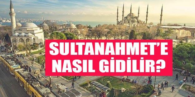Sultanahmet'e nasıl gidilir?