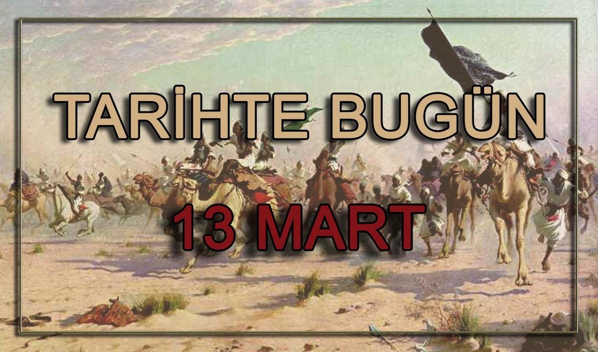 Tarihte Bugün | 13 Mart olayları
