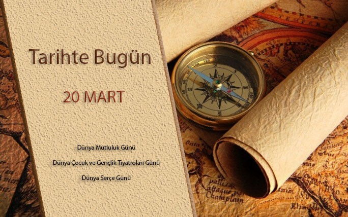 Tarihte Bugün | 20 Mart Olayları