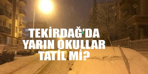 Tekirdağ yarın okullar tatil mi son dakika Tekirdağ 25 Şubat Pazartesi kar tatili