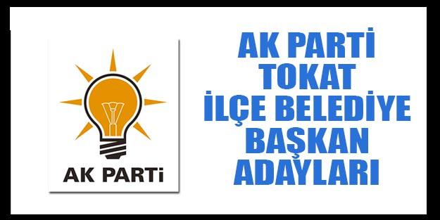 AK Parti Tokat ilçe belediye başkan adayları 2019