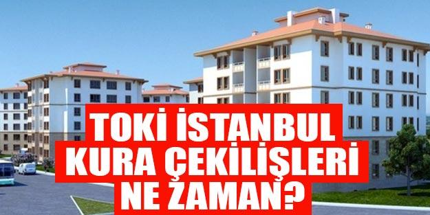 TOKİ istanbul kura sonuçları son dakika ne zaman çekilecek?