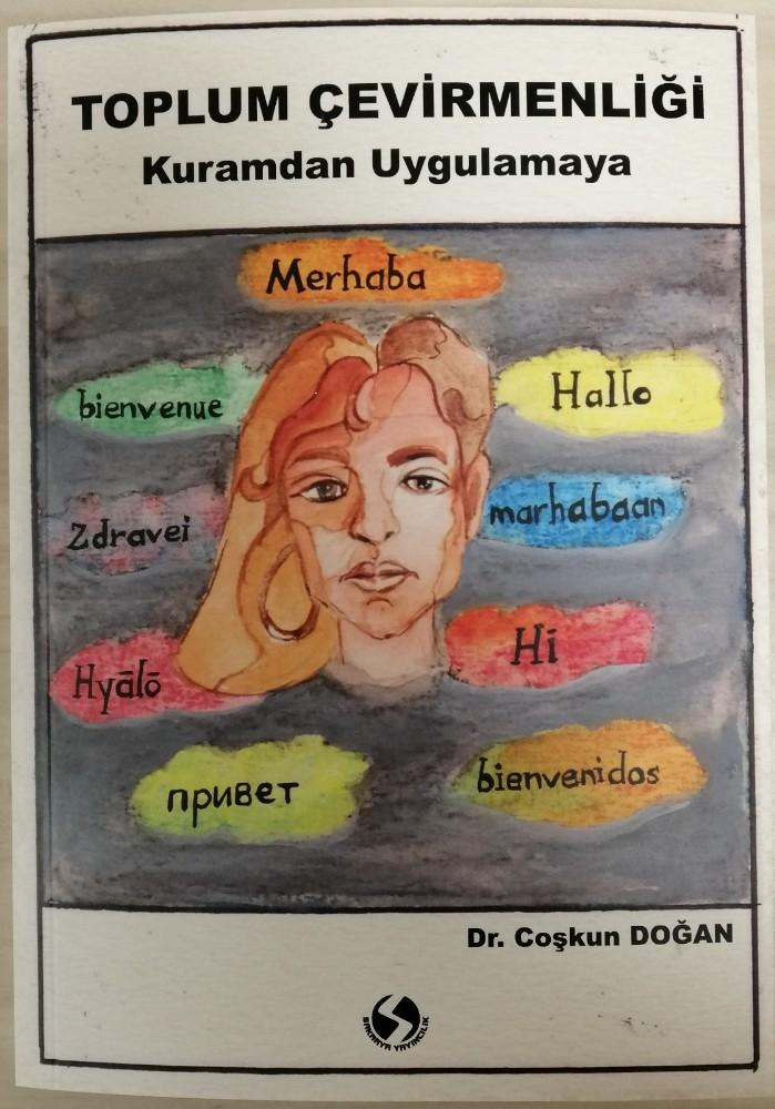 """TÜ Öğr. Gör. Dr. Doğan'ın """"Toplum çevirmenliği kuramdan uygulamaya"""" kitabı yayınlandı"""