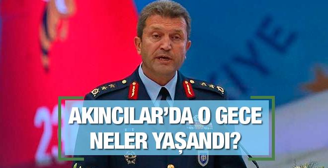 Tümgeneral Kubilay Selçuk'un 15 Temmuz ifadesi
