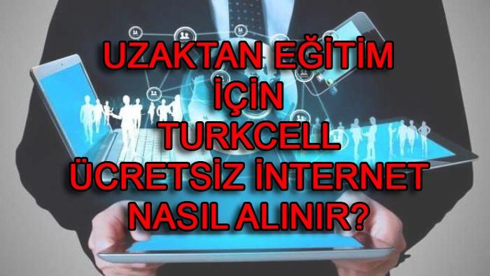 Turkcell uzaktan eğitim ücretsiz internet nasıl alınır?