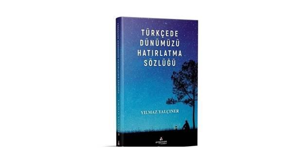 Türkçemizin kayıp kelimelerini hatırlatan sözlük yayında