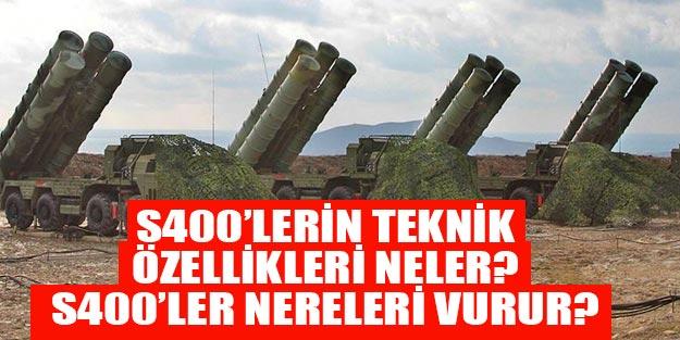 Türkiye S400'lerle nereleri vurur? S400 sisteminin teknik özellikleri neler?