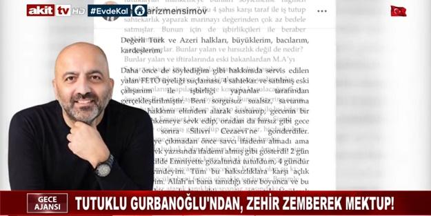 Tutuklu Gurbanoğlu'ndan zehir zemberek mektup!