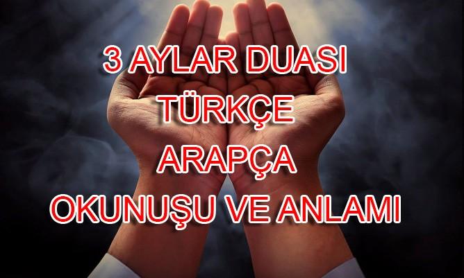 Üç aylar duası | Arapça ve Türkçe okunuşu