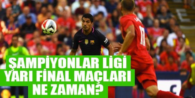 UEFA Şampiyonlar Ligi yarı final 2019 maçları ne zaman?