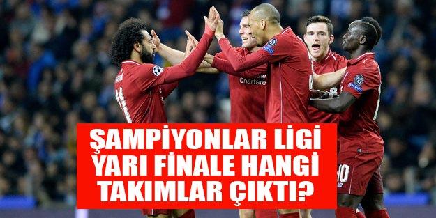 UEFA Şampiyonlar Ligi yarı finale hangi takımlar çıktı?