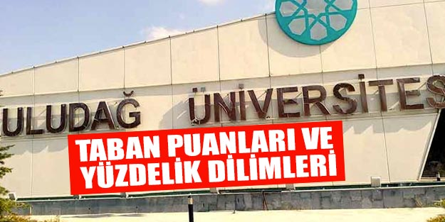 Uludağ Üniversitesi taban puanları 2019