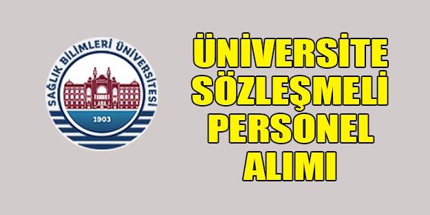 Üniversite sözleşmeli personel alımları 2019 başvuru tarihi ve başvuru şartları