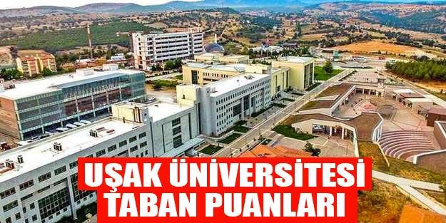 Uşak Üniversitesi 2019 taban puanları YÖK atlas