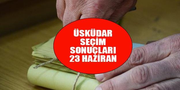 Üsküdar seçim sonuçları 23 Haziran son dakika Binali Yıldırım Ekrem İmamoğlu oy oranı