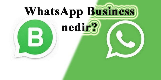 WhatsApp Business nedir? WhatsApp Business özellikleri nelerdir?