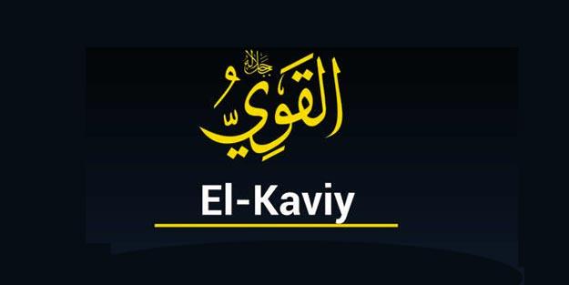 Ya Kavi anlamı, Allah'ın İsimleri El Kaviy fazileti nedir ne zaman okunur?