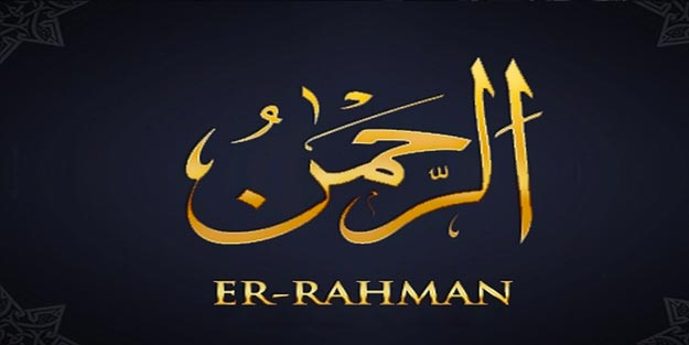 Ya Rahman anlamı, ne zaman okunur? Ya Rahman celle celalühü fazileti