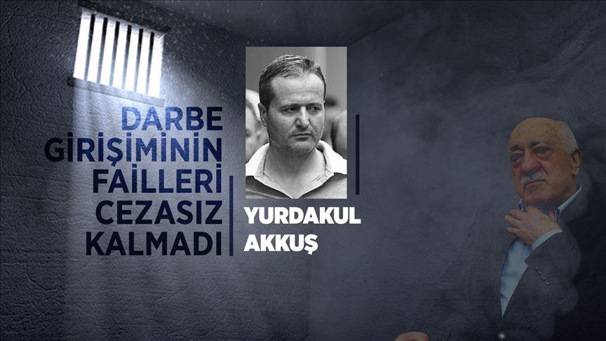 'Yakalanan ilk darbeci' Yurdakul Akkuş'a ağırlaştırılmış müebbet hapis cezası
