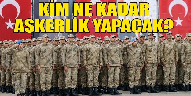 Yeni askerlik sistemi son dakika kim ne kadar askerlik yapacak?