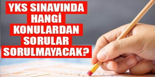 YKS sınavında hangi konulardan sorular sorulmayacak matematik kimya fizik biyoloji