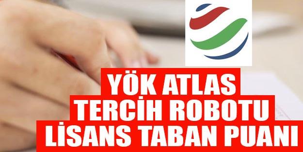YÖK atlas tercih robotu lisans taban puanları 2019