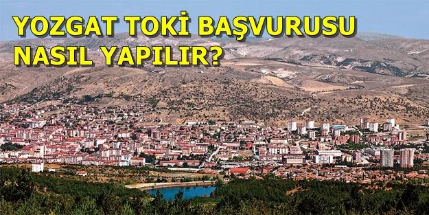 Yozgat TOKİ başvurusu nasıl yapılır? Hangi ilçeye kaç konut yapılacak? TOKİ Yozgat başvuru şartları