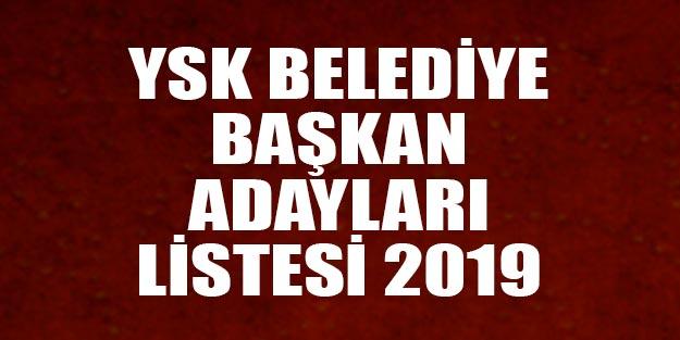 YSK belediye başkan adayları listesi 2019