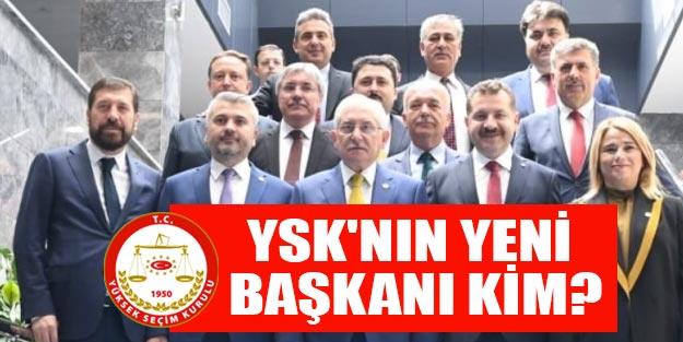 Yüksek Seçim Kurulu (YSK) Başkanı kim