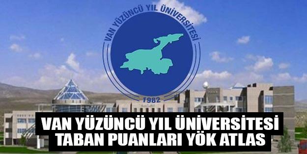 Yüzüncü Yıl Üniversitesi 2019 taban puanları YÖK atlas