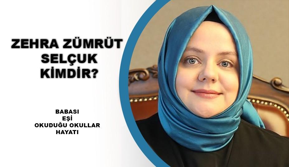 Zehra Zümrüt Selçuk kimdir? Babası, eşi, okuduğu okullar...