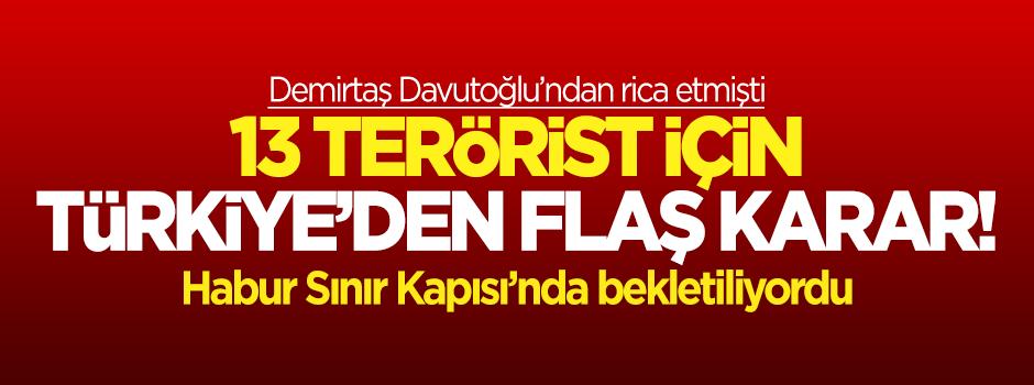 13 teröristin cenazesi için Türkiye'den flaş karar!