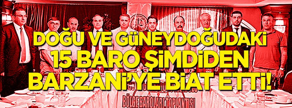 15 baro şimdiden Barzani'ye bağlandı!