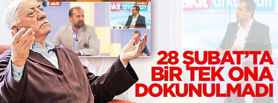 28 Şubat'ta tek Gülen'e dokunulmadı
