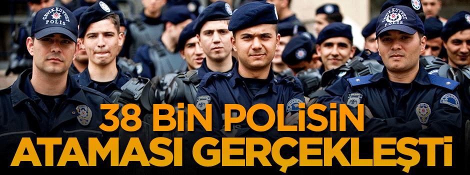 38 bin polis ataması yapıldı
