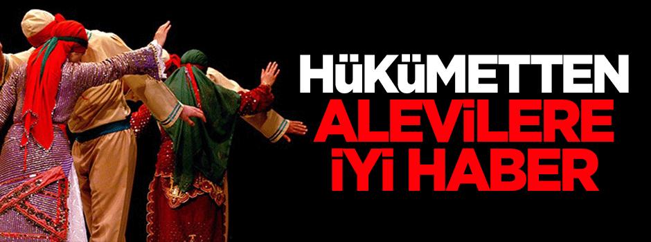 64. hükümetten Alevilere iyi haber