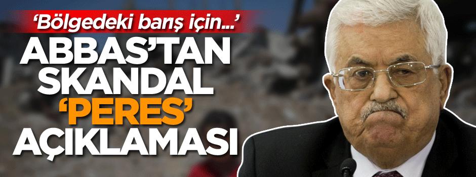 Abbas'tan skandal 'Peres' açıklaması