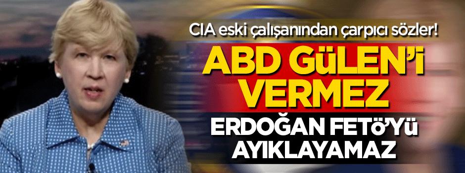 'ABD Gülen'i vermez, Türkiye FETÖ'yü ayıklayamaz!'