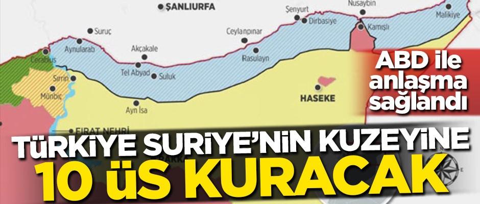 ABD ile anlaşma sağlandı! Türkiye'den Suriye'ye 10 askeri üs