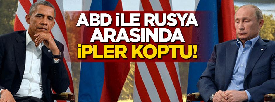 ABD ile Rusya arasında ipler koptu!