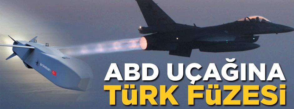 ABD uçağına Türk Füzesi