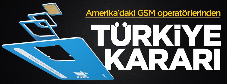 """ABD'deki GSM operatörlerinden """"Türkiye"""" kararı"""