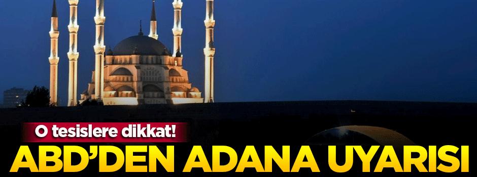 ABD'den 'Adana' için güvenlik uyarısı