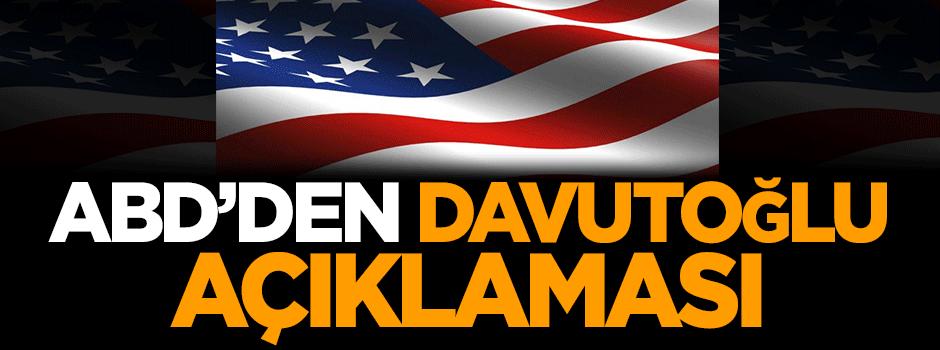 ABD'den Davutoğlu açıklaması