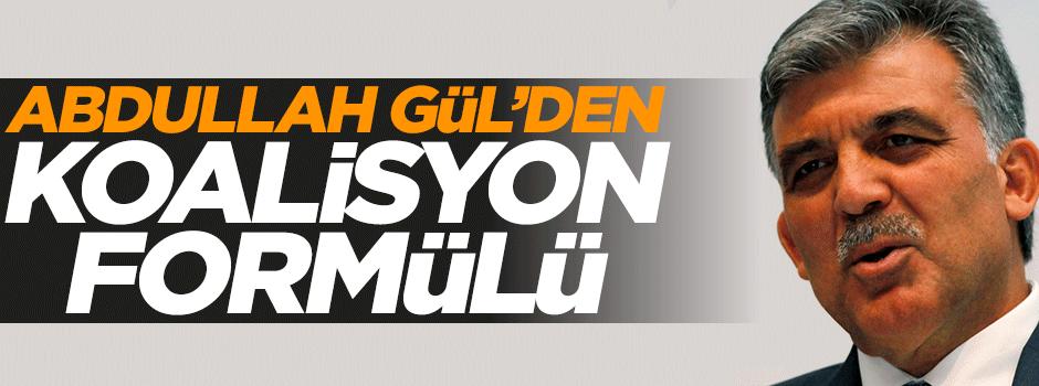 Abdullah Gül koalisyonun formülünü açıkladı