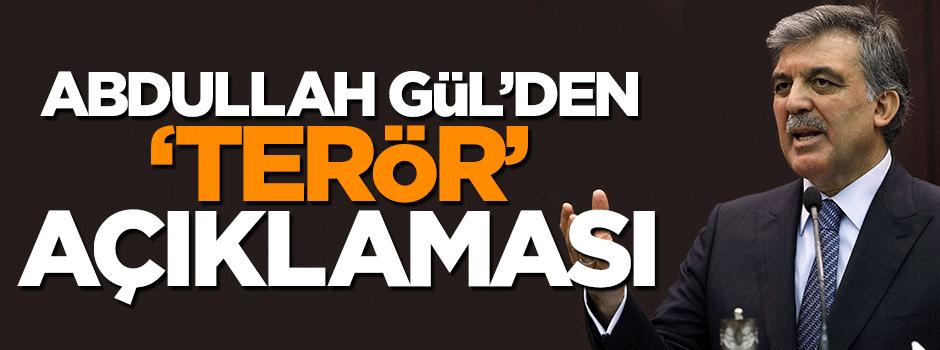 Abdullah Gül'den 'terör' açıklaması