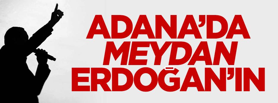 Adana'da meydan Erdoğan'ın
