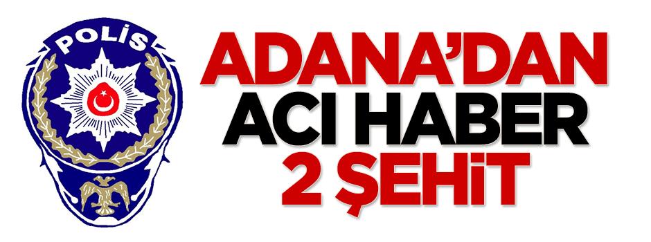 Adana'dan acı haber: 2 şehit