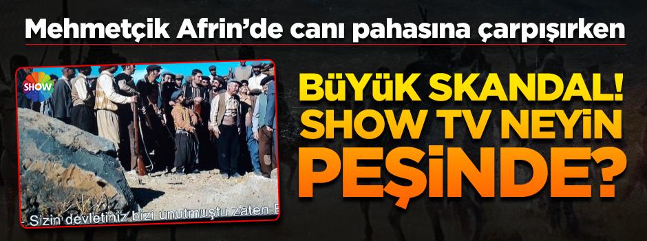 Afrin harekatı sürerken Show TV'de PKK propagandası yapıldı!