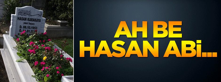 Ah be Hasan abi... Sensiz olmuyor!
